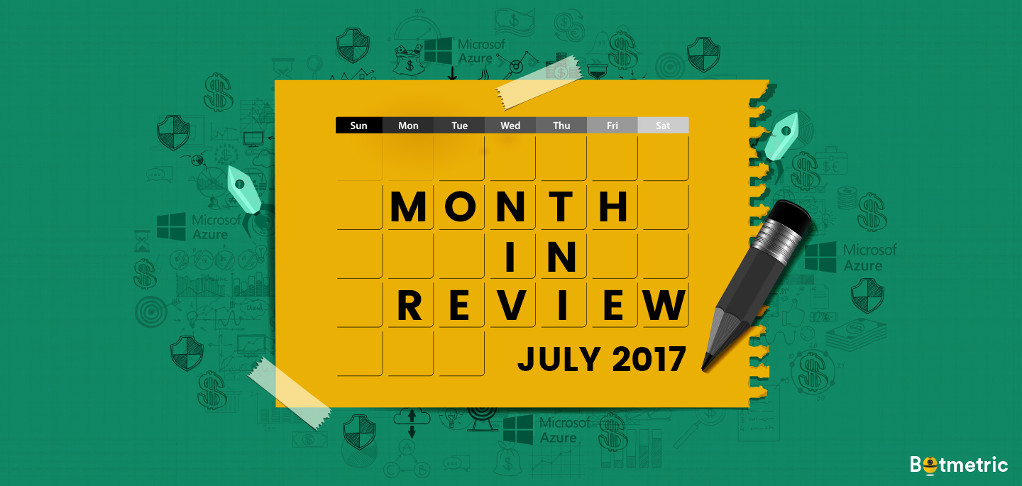 Botmetric- month-in-review-july-2017